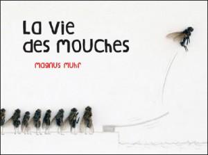 Livre humoristique La vie secrète des mouches de Magnus Muhr